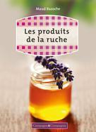 Les produits de la ruche | Bazoche, Maud
