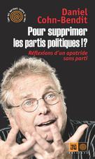 Pour supprimer les partis politiques !? | Cohn-Bendit, Daniel