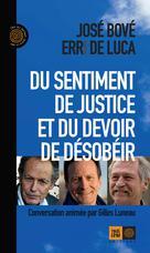 Du sentiment de justice et du devoir de désobéir | Bove, José