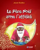 Le Père Noël aime l'attiéké | Guébo, Josué
