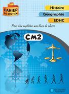 Cahier de soutien - Histoire géographie EDHC CM2 | Collectif,