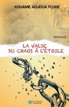 La valse du chaos à l'étoile | Adjoua Flora, Kouamé