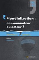Mondialisation : consommateur ou acteur ? | Cossart, Jacques