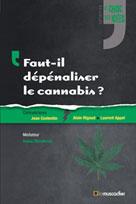 Faut-il dépénaliser le cannabis ?   Costentin, Jean