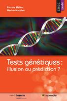 Tests génétiques : illusion ou prédiction ? | Malzac, Perrine