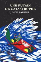 Une putain de catastrophe | Carkeet, David