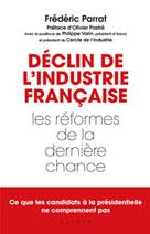 Déclin de l'industrie française | Parrat, Frédéric