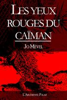 Les yeux rouges du caïman | Mével, Jo