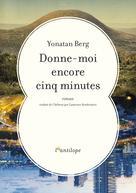 Donne-moi encore cinq minutes | Berg, Yonatan