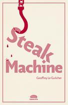 Steak Machine | Le Guilcher, Geoffrey