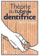 Théorie du tube de dentifrice | Singer, Peter