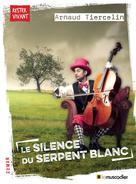 Le silence du serpent blanc | Tiercelin, Arnaud