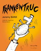 Frankentruc | Banx, Jeremy