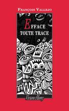 Efface toute trace | Vallejo, François