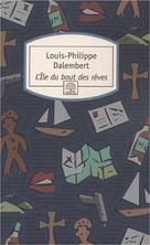 L'Ile du bout des rêves | Dalembert, Louis-Philippe