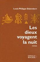 Les dieux voyagent la nuit | Dalembert, Louis-Philippe