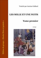 Les Mille et Une Nuits - Tome I   Anonyme