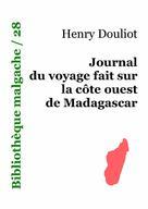 Journal du voyage fait sur la côte ouest de Madagascar   Douliot, Henry