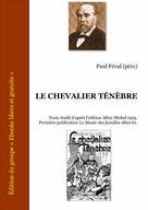 Le Chevalier Ténèbre | Féval, Paul