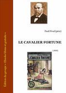 Le cavalier Fortune   Féval, Paul