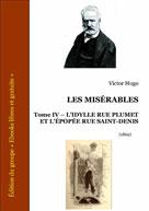 Les Misérables - Tome IV - L'Idylle rue Plumet et l'épopée rue Saint-Denis | Hugo, Victor