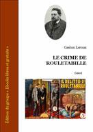 Le crime de Rouletabille | Leroux, Gaston