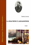 La machine à assassiner | Leroux, Gaston