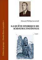 La Quête Onirique de Kadath l'Inconnue | Lovecraft, Howard Phillips