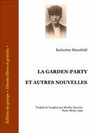 La Garden-Party et autres nouvelles   Mansfield, Katherine