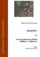 Enlevé ! ou les Aventures de David Balfour Volume I | Stevenson, Robert Louis