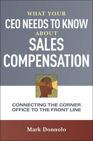 What Your CEO Needs to Know About Sales Compensation - ScholarVox