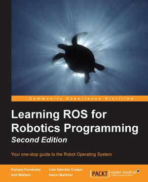 Learning ROS for Robotics Programming - Second Edition Ed  2