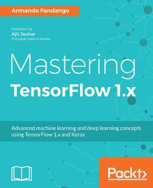 Mastering TensorFlow 1 x - ScholarVox Université de